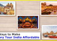 10 Ways to Make Luxury Tour India Affordable